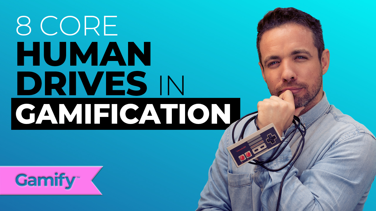 8-core-human-drives in Gamification